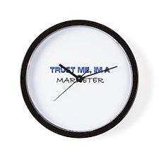 Trust Me I'm a Marketer Wall Clock