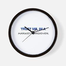 Trust Me I'm a Market Gardener Wall Clock