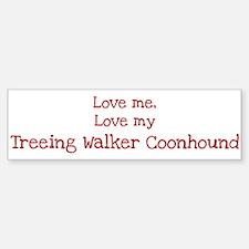 Love my Treeing Walker Coonho Bumper Bumper Bumper Sticker