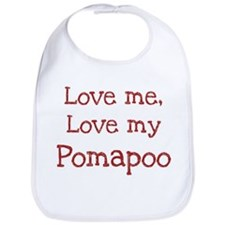 Love my Pomapoo Bib