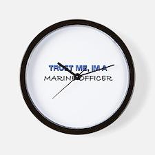 Trust Me I'm a Marine Officer Wall Clock