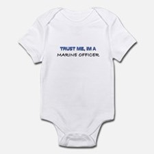 Trust Me I'm a Marine Officer Infant Bodysuit