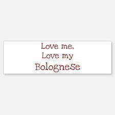 Love my Bolognese Bumper Bumper Bumper Sticker