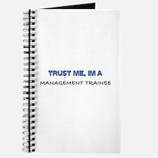 Trust Me I'm a Management Trainee Journal