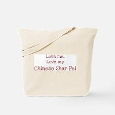 Love my Chinese Shar Pei Tote Bag