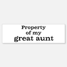 Property of great aunt Bumper Bumper Bumper Sticker