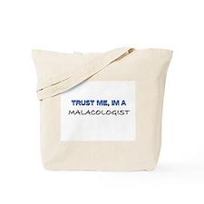 Trust Me I'm a Malacologist Tote Bag