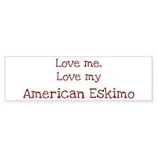 Love my American Eskimo Bumper Bumper Sticker