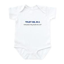 Trust Me I'm a Magazine Journalist Infant Bodysuit