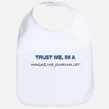 Trust Me I'm a Magazine Journalist Bib