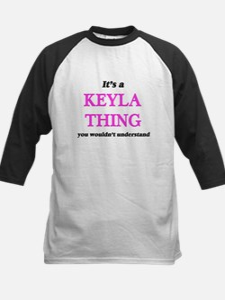 It's a Keyla thing, you wouldn Baseball Jersey