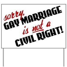 Not A Civil Right Yard Sign