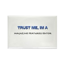 Trust Me I'm a Magazine Features Editor Rectangle