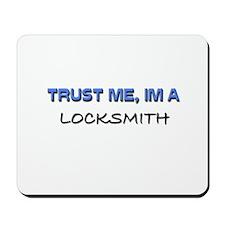 Trust Me I'm a Locksmith Mousepad
