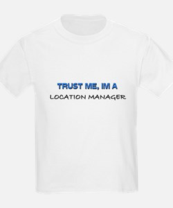 Trust Me I'm a Location Manager T-Shirt