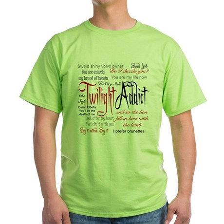 Twilight Addict Quotes Green T-Shirt
