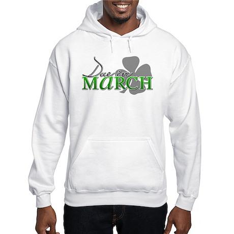 Due in March Hooded Sweatshirt