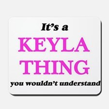 It's a Keyla thing, you wouldn't Mousepad