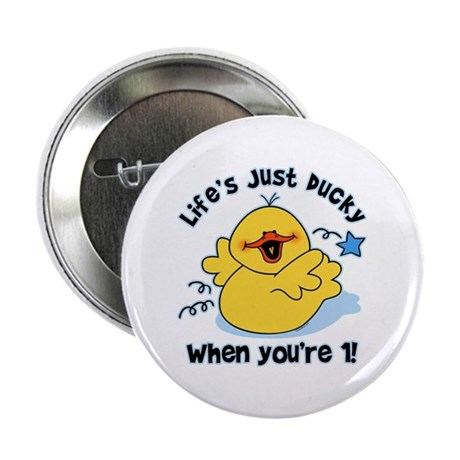 "Life's Ducky 1st Birthday 2.25"" Button"