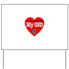 I Love My GSD Yard Sign
