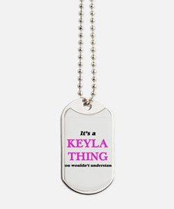 It's a Keyla thing, you wouldn't Dog Tags