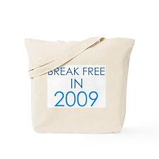Break Free in '09 Tote Bag