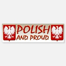 Polish and Proud Bumper Bumper Bumper Sticker