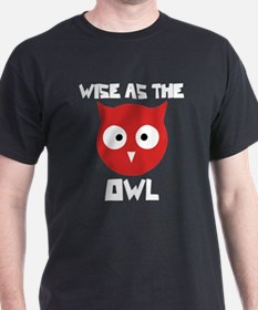 Wise as the Owl T-Shirt