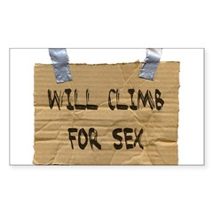 WILL CLIMB FOR SEX Rectangle Decal