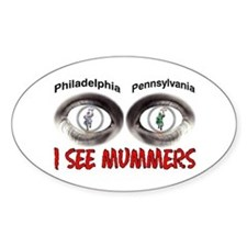 i see mummers 3 Oval Decal
