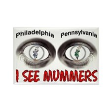 i see mummers 3 Rectangle Magnet