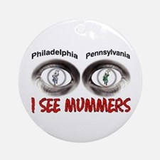 i see mummers 3 Ornament (Round)