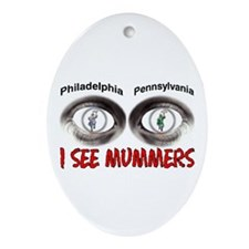 i see mummers 3 Oval Ornament
