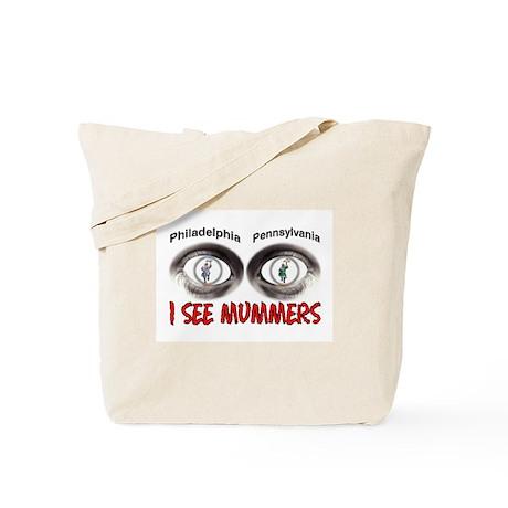 i see mummers 3 Tote Bag