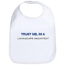 Trust Me I'm a Landscape Architect Bib