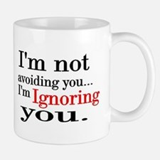 i'm not avoiding you Mug