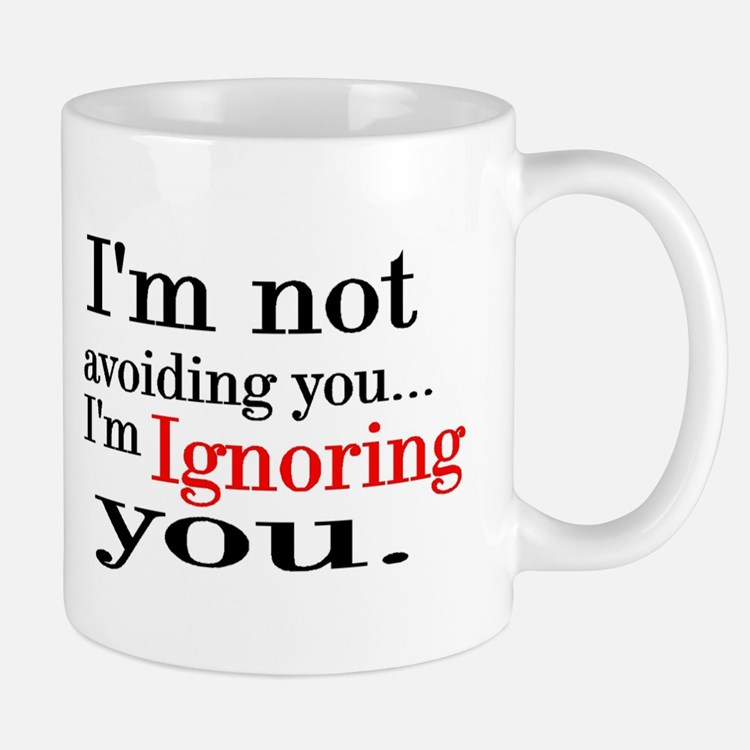 i'm not avoiding you Mug