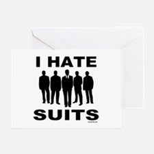 I HATE SUITS Greeting Card
