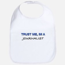 Trust Me I'm a Journalist Bib