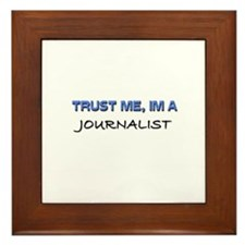 Trust Me I'm a Journalist Framed Tile