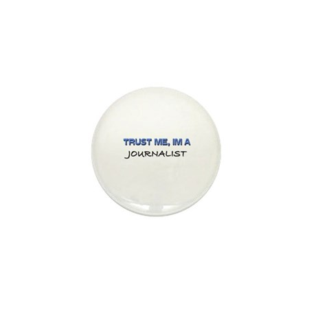 Trust Me I'm a Journalist Mini Button (10 pack)