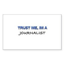 Trust Me I'm a Journalist Rectangle Decal