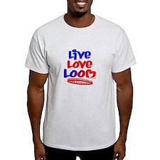 Live Love Loom T-Shirt
