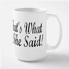 That's What She Said! Mug