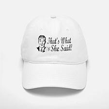 That's What She Said! Baseball Baseball Cap
