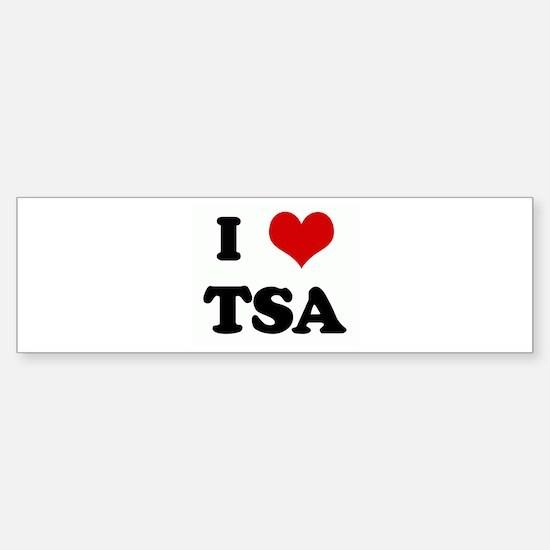 I Love TSA Bumper Bumper Bumper Sticker
