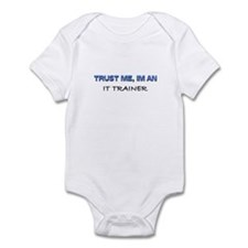 Trust Me I'm an It Trainer Infant Bodysuit