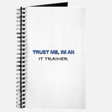 Trust Me I'm an It Trainer Journal