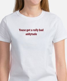 Bad Addytude Women's T-Shirt