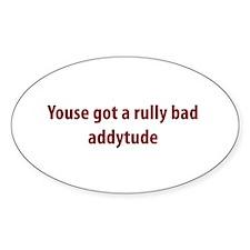 Bad Addytude Oval Decal